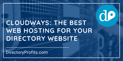 Cloudways (With Free Trial): The Best Web Hosting for your Directory Website